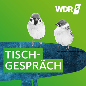 WDR 5 - Tischgespräch