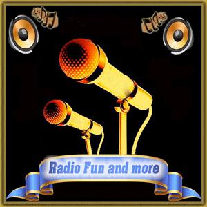 Radio Radio Fun and more