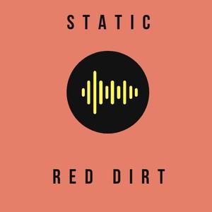 Radio Static: Red Dirt